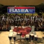 Casas Bahia - Dia das Mães